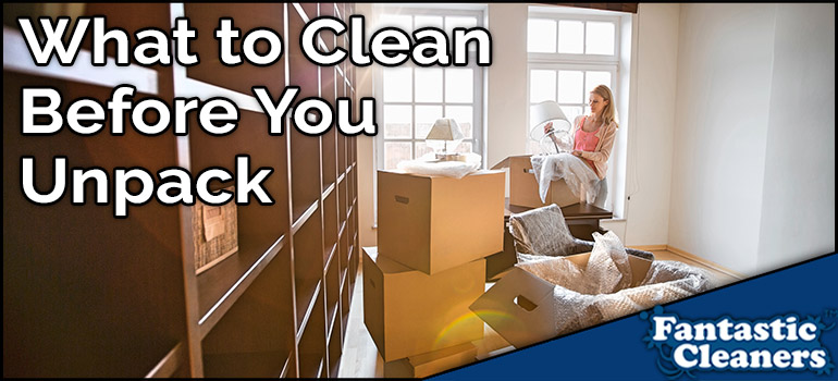 What you need to clean before you move in and unpack.